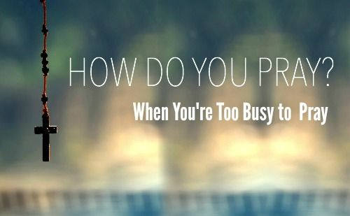 Too Busy to Pray